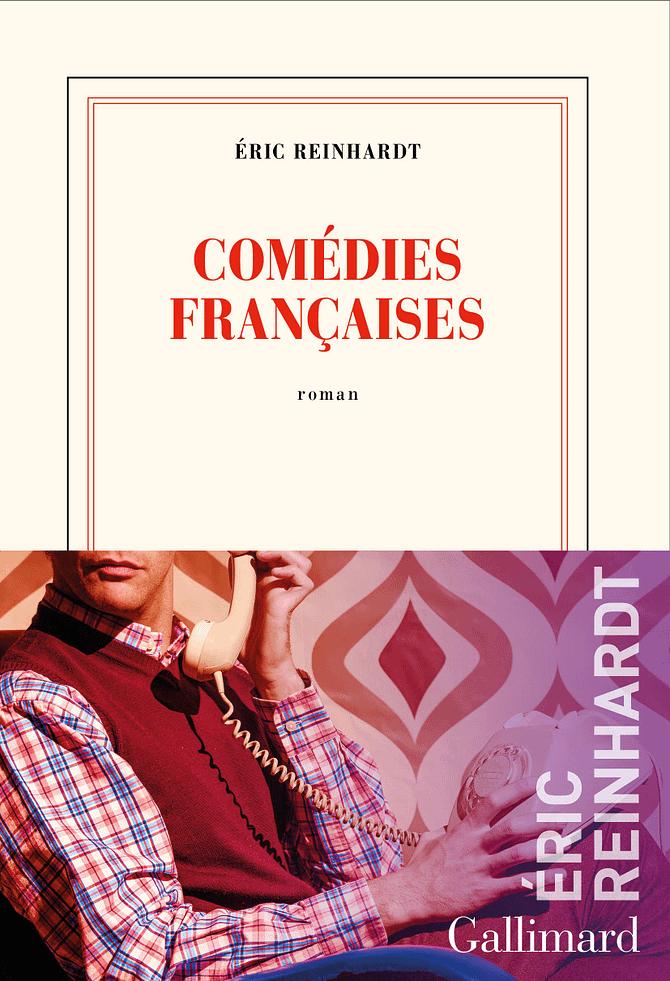 Ma critique de «Comédies françaises» d'Éric Reinhardt