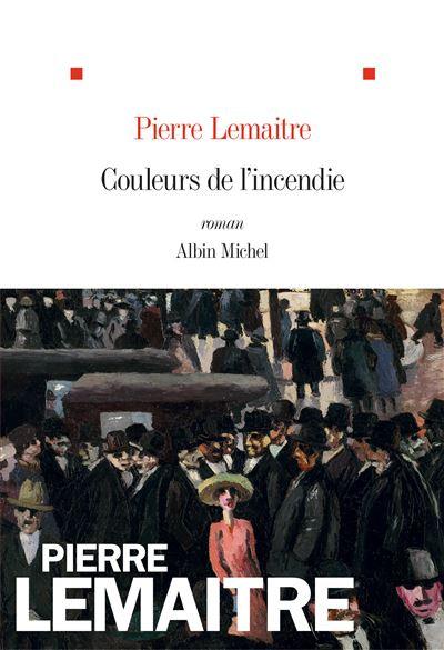 Ma critique de «Couleurs de l'incendie» de Pierre Lemaitre